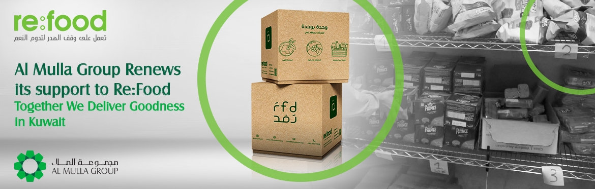 Al Mulla Group Renews Its Support to Re:Food - Working Together to Deliver Goodness in Kuwait