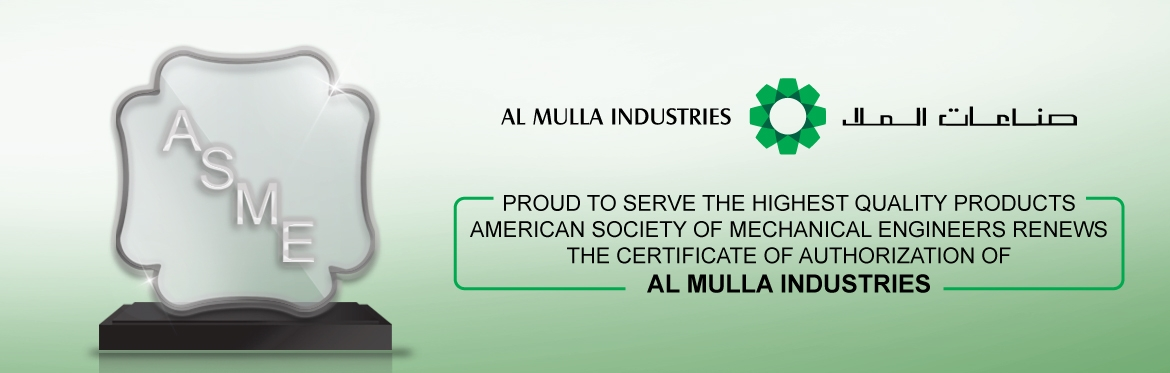 American Society of Mechanical Engineers renews Certificate of Authorization of Al Mulla Industries